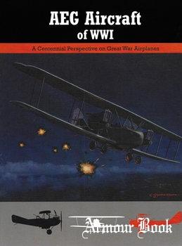 AEG Aircraft of WWI [Great War Aviation Centennial Series №16]