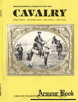 Cavalry: Photographs of American Civil War [Guidon Press]