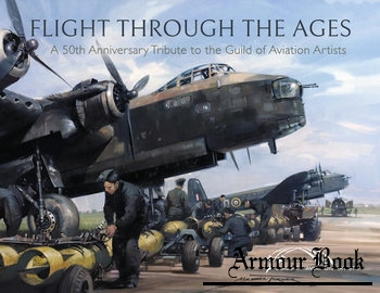 Flight Through the Ages: A 50th Anniversary Tribute to the Guild of Aviation Artists [Pen & Sword]