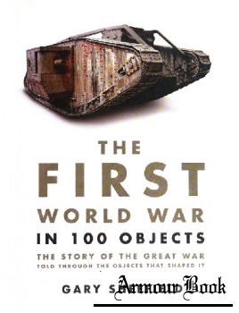 The First World War in 100 Objects [Andre Deutsch]