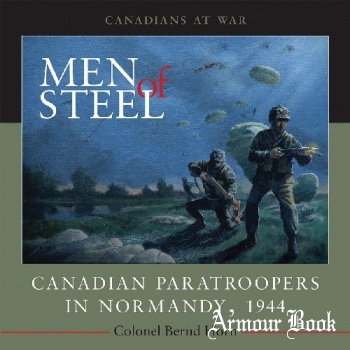 Men of Steel: Canadian Paratroopers in Normandy, 1944 [Canadians at War]