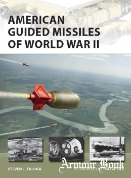 American Guided Missiles of World War II [Osprey New Vanguard 283]