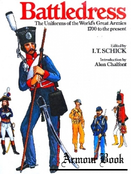 Battledress: The Uniforms of the World's Great Armies, 1700 to the Present [Little, Brown and Company]