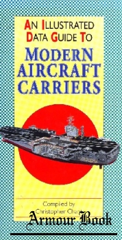 An Illustrated Data Guide to Modern Aircraft Carriers [Illustrated Data Guides]