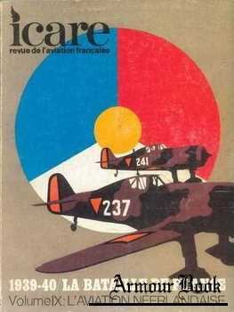 La Bataille de France 1939-1940 Volume IX: L'Aviation Neerlandaise [Icare №79]