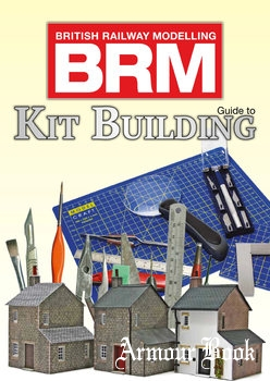 Guide to Kit Building (British Railway Modelling)