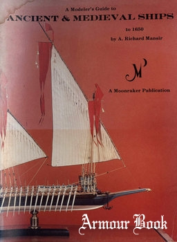 A Modeler's Guide to Ancient & Medieval Ships to 1650 [Moonraker Publication]