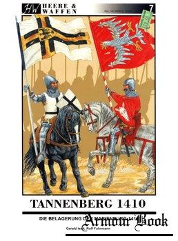 Tannenberg 1410: Die Belagerung Der Marienburg 1410 [Heere & Waffen №7]