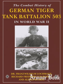 The Combat History of German Tiger Tank Battalion 503 [Stackpole Books]
