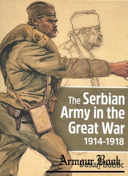 The Serbian Army in the Great War 1914-1918 [Helion & Company]