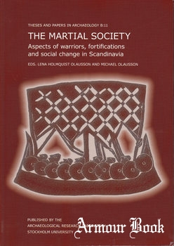 The Martial Society: Aspects of Warriors, Fortifications and Social Change in Scandinavia [Stockholm University]