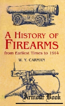 A History of Firearms: From Earliest Times to 1914 [Dover Publications]