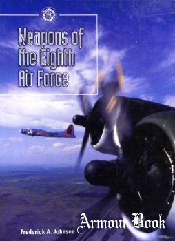 Weapons of the Eighth Air Force [MBI Publishing]