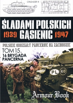 16 Brygada Pancerna [Sladami Polskich Gasienic Tom 15]