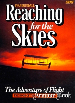 Reaching for The Skies: The Adventure of Flight [BBC Books]
