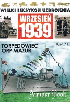 Torpedowiec ORP Mazur [Wielki Leksykon Uzbrojenia. Wrzesien 1939 Tom 71]