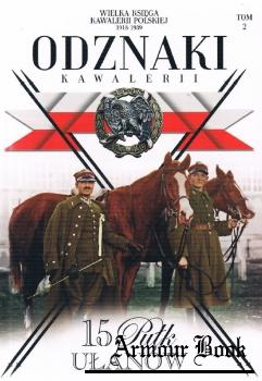 15 Pulk Ulanow Poznanskich [Wielka Ksiega Kawalerii Polskiej 1918-1939. Odznaki Kawalerii Tom 2]