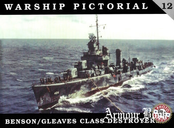 Benson / Gleaves Class Destroyers [Warship Pictorial 12]