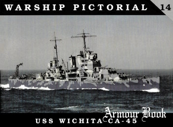 USS Wichita CA-45 [Warship Pictorial 14]