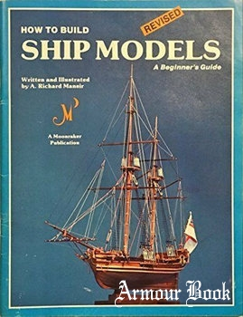 How To Build Ship Models: A Beginner's Guide [Tab Books]