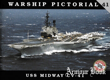 USS Midway CV-41 [Warship Pictorial 41]