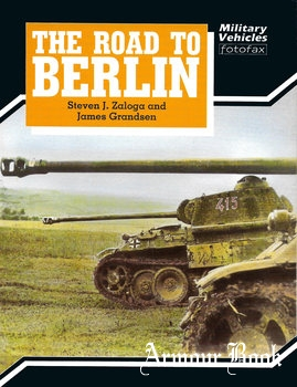 The Road to Berlin [Military Vehicles Fotofax]