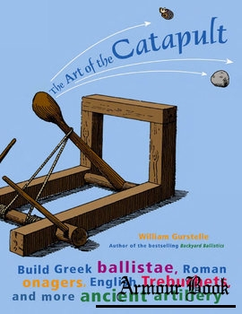 The Art of the Catapult [Chicago Review Press]