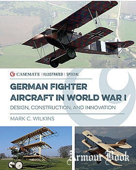 German Fighter Aircraft in World War I: Design, Construction and Innovation [Casemate Publishers]