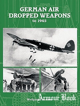 German Air-Dropped Weapons to 1945 [Midland Publishing]