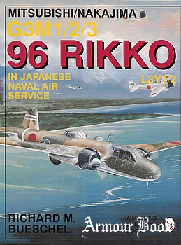 Mitsubishi/Nakajima G3M1/2/3 96 Rikko L3Y1/2 in Japanese Naval Air Service [Schiffer Military/Aviation History]