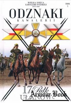 17 Pulk Ulanow Wielkopolskich (Wielka Ksiega Kawalerii Polskiej 1918-1939. Odznaki Kawalerii Tom 3)