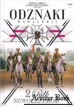 2 Pulk Szwolezerow [Wielka Ksiega Kawalerii Polskiej 1918-1939. Odznaki Kawalerii Tom 5]