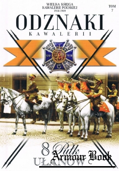 8 Pulk Ulanow (Wielka Ksiega Kawalerii Polskiej 1918-1939. Odznaki Kawalerii Tom 7)