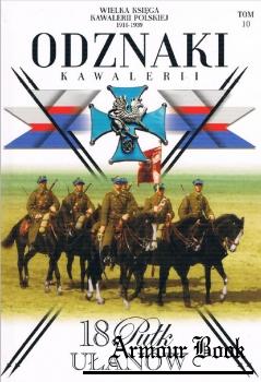 18 Pulk Ulanow Pomorskich (Wielka Ksiega Kawalerii Polskiej 1918-1939. Odznaki Kawalerii Tom 10)