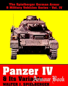 Panzer IV & its Variants [The Spielberger German Armor & Military Vehicles Vol.IV]