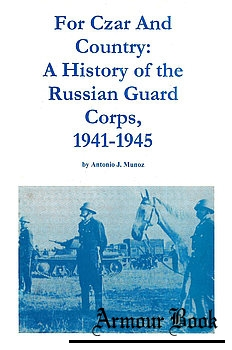 For Czar and Country: A History of the Russian Guard Corps 1941-1945 [Axis Europa Books]