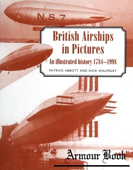 British Airships in Pictures: An illustrated history 1784-1998 [House of Lochar]