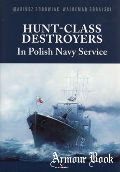 Hunt-Class Destroyer in Polish Navy Service [Kagero Publishing]