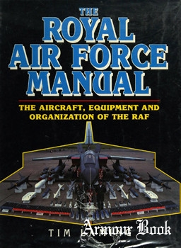 The Royal Air Force Manual: The Aircraft, Equipment and Organization of the RAF [Arms and Armour Press]