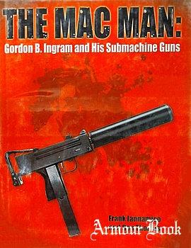 The Mac Man: Gordon B. Ingram and his Submachine Guns [Chipotle Publishing]