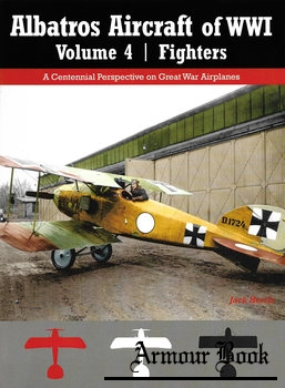 Albatros Aircraft of WWI Volume 4: Fighters [Great War Aviation Centennial Series №27]