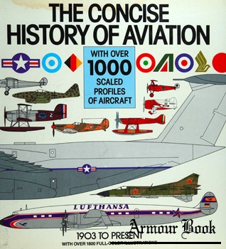 The Concise History of Aviation: With over 1,000 Scaled Profiles of Aircraft from 1903 to the Present [Crescent Books]