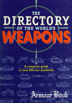 The Directory of the World's Weapons: A Complete Guide to over 600 War Machines [Barnes & Noble]