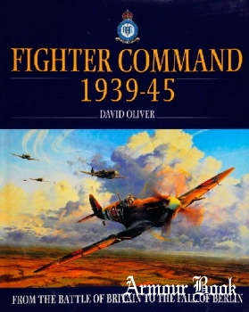 Fighter Command 1939-45: From the Battle of Britain to the Fall of Berlin [Harper Collins]