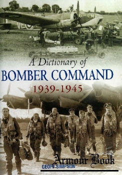 A Dictionary of Bomber Command 1939-1945 [Halsgrove]