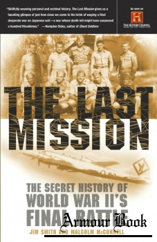 The Last Mission: The Secret Story of World War II's Final Battle [Broadway Books]