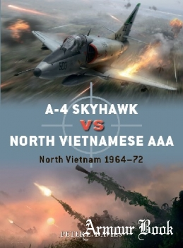 A-4 Skyhawk vs North Vietnamese AAA: North Vietnam 1964-1972 [Osprey Duel 104]