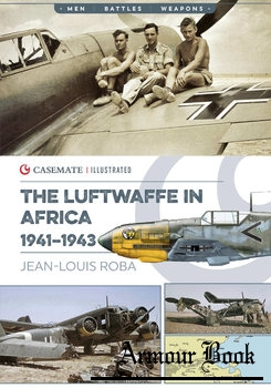 The Luftwaffe in Africa 1941-1943 [Casemate Publishers]