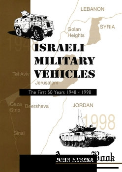 Israeli Military Vehicles: The First Fifty Years 1948-1998 [Mouse House Enterprises]