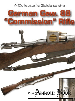 "A Collector's Guide to the German Gew. 88 ""Commission"" Rifles [Andrew Mowbray Publishers]"